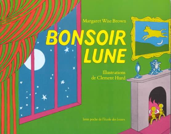 Bonsoir Lune / Goodnight Moon By Brown, Margaret Wise/ Hurd, Clement (ILT)