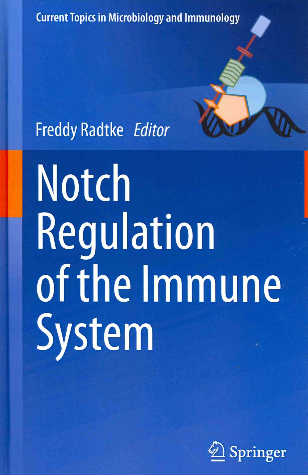 Notch Regulation of the Immune System By Radtke, Freddy (EDT)